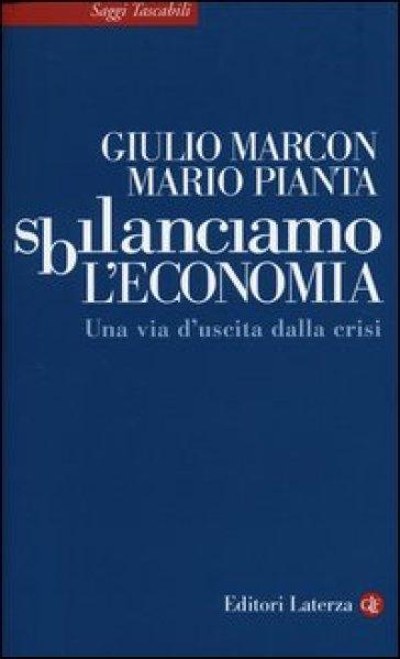 Sbilanciamo l'economia. Una via d'uscita dalla crisi - Giulio Marcon pdf epub
