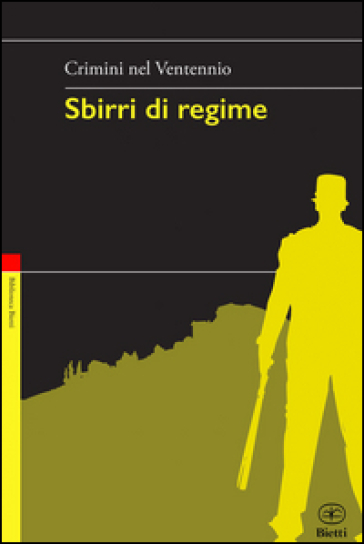 Sbirri di regime. Crimini nel Ventennio - G. De Turris |