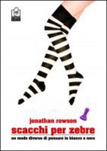 Scacchi per zebre - Jonathan Rowson   Rochesterscifianimecon.com