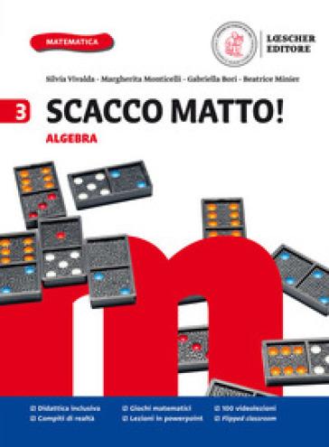 Scacco matto! Per la Scuola media. Con e-book. Con espansione online. 3: Algebra, Geometria e S.O.S. INVALSI - Silvia Vivalda |