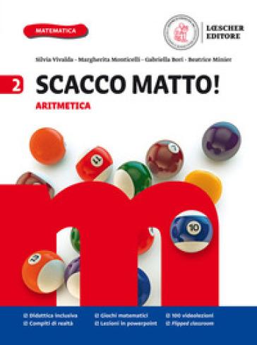 Scacco matto! Per la Scuola media. Con e-book. Con espansione online. 2: Aritmetica e Geometria - Silvia Vivalda |