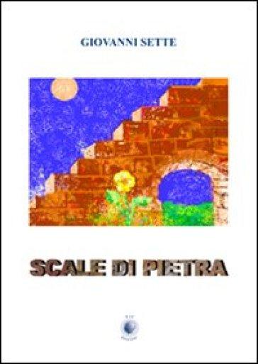 Scale di pietra - Giovanni Sette |
