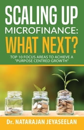 Scaling up Microfinance: What Next?