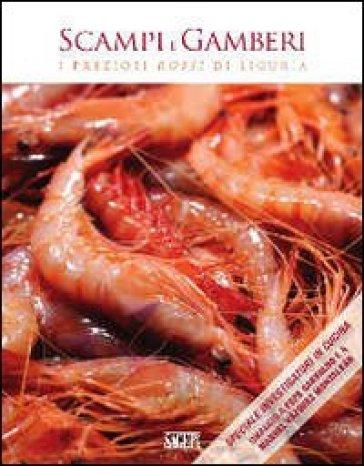 Scampi e gamberi. I preziosi rossi di Liguria