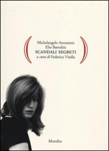 Scandali segreti - Michelangelo Antonioni | Rochesterscifianimecon.com