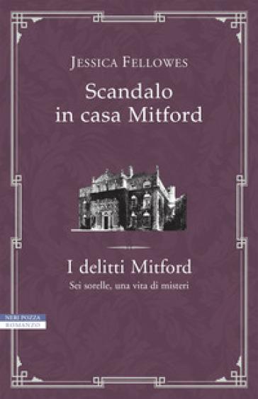 Scandalo in casa Mitford. I delitti Mitford - Jessica Fellowes |