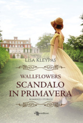 Scandalo in primavera. Wallflowers. 4.