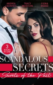 Scandalous Secrets: Secrets Of The Past: Her Secret Husband / Reid s Runaway Bride (The Colorado Fosters) / Needed: One Convenient Husband