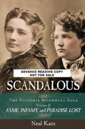 Scandalous, the Victoria Woodhull Saga, Volume Two