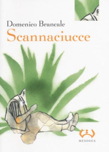 Scannaciucce - Domenico Brancale |