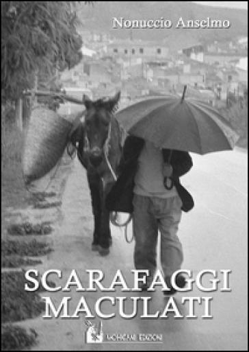 Scarafaggi maculati - Anselmo Nonuccio |