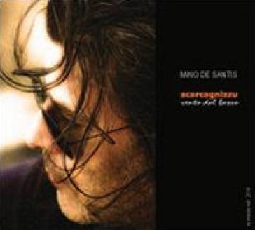 Scarcagnizzu. Vento dal basso. Con CD Audio - Mino De Santis  