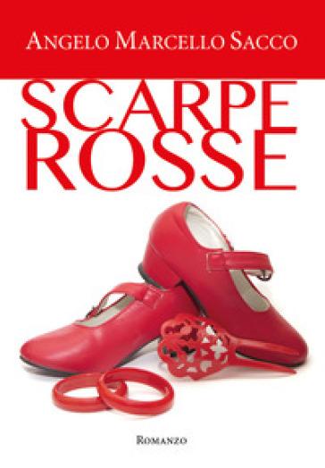 Scarpe rosse - Angelo Marcello Sacco | Ericsfund.org