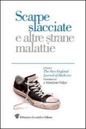 Scarpe slacciate e altre strane malattie. Lettere a The New England Journal of medicine