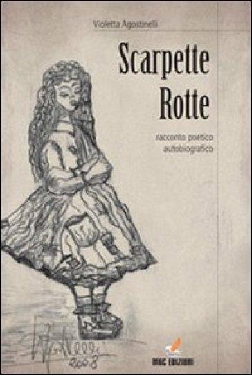 Scarpette rotte. Ediz. multilingue - Violetta Agostinelli |