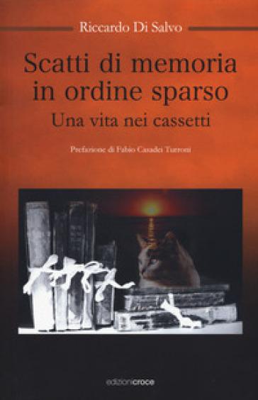 Scatti di memoria in ordine sparso. Una vita nei cassetti - Riccardo Di Salvo | Kritjur.org