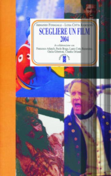Scegliere un film 2004 - A. Fumagalli   Rochesterscifianimecon.com