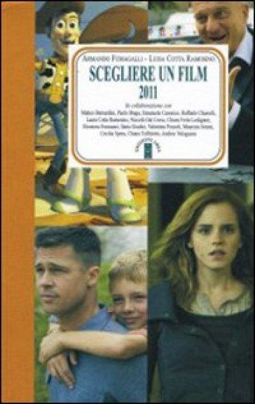 Scegliere un film 2011 - A. Fumagalli | Rochesterscifianimecon.com