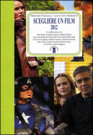 Scegliere un film 2012 - A. Fumagalli | Rochesterscifianimecon.com