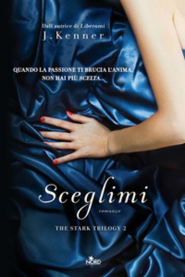 Sceglimi - J. Kenner | Ericsfund.org