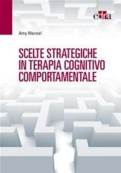 Scelte strategiche in terapia cognitivo comportamentale