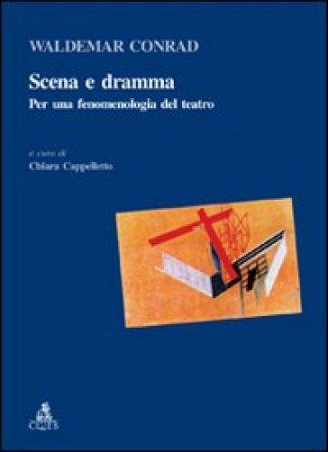 Scena e dramma. Per una fenomenologia del teatro - Waldemar Conrad | Thecosgala.com