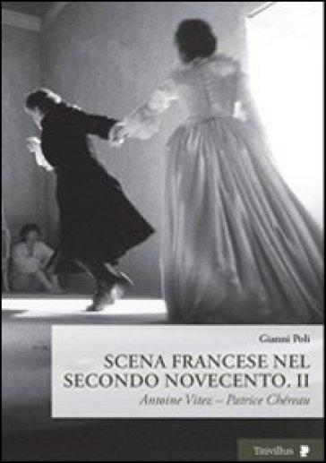 Scena francese nel secondo Novecento. 2.Antoine Vitez. Patrice Chéreau - Gianni Poli   Thecosgala.com
