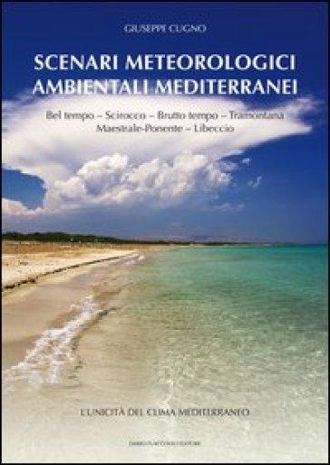 Scenari meteorologici ambientali mediterranei - Giuseppe Cugno |