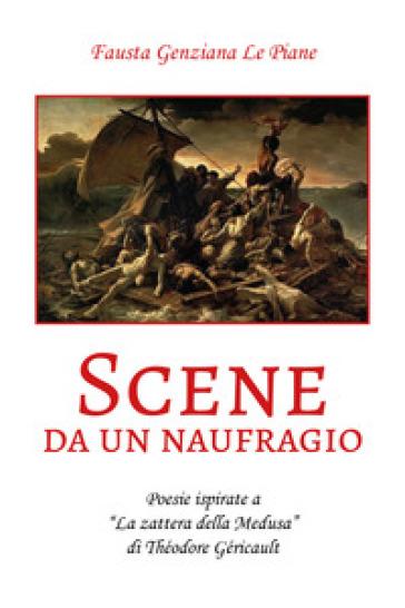 Scene da un naufragio - Fausta Genziana Le Piane |