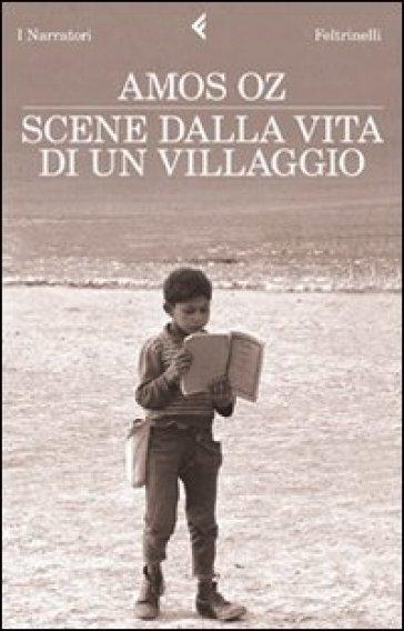 Scene dalla vita di un villaggio - Amos Oz | Ericsfund.org