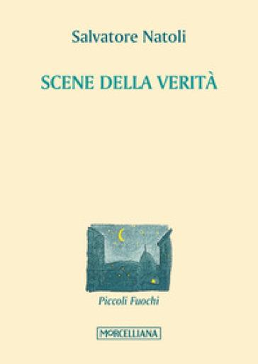 Scene della verità - Salvatore Natoli | Rochesterscifianimecon.com