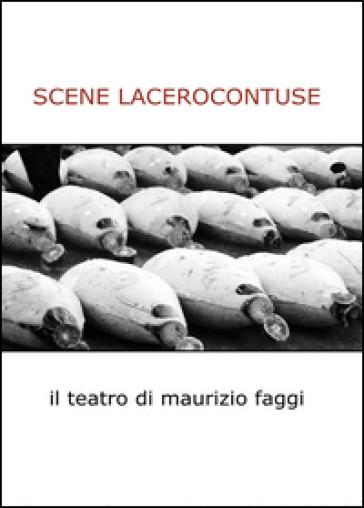 Scene lacerocontuse - Maurizio Faggi |