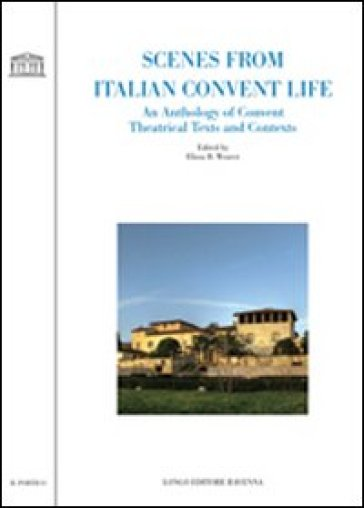 Scenes from italian convent life. An anthology of convent theatrical texts and contexts