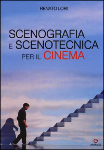 Scenografia e scenotecnica per il cinema - Renato Lori | Jonathanterrington.com