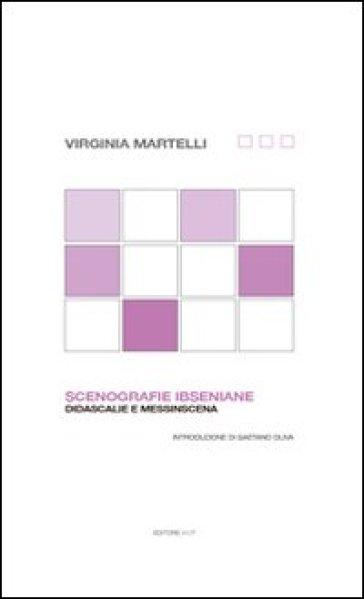 Scenografie ibseniane. Didascalie e messinscena - Virginia Martelli | Rochesterscifianimecon.com