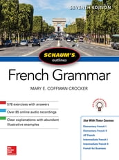 Schaum s Outline of French Grammar, Seventh Edition