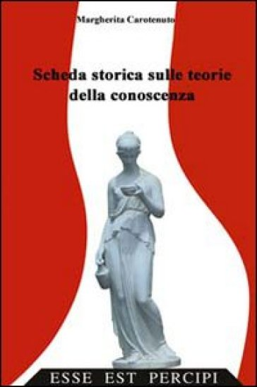Scheda storica sulle teorie della conoscenza - Margherita Carotenuto | Kritjur.org