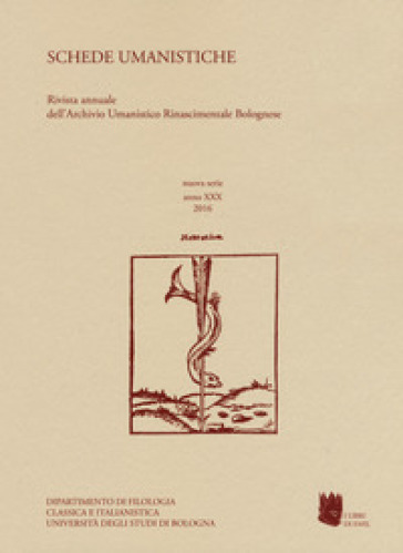 Schede umanistiche. Rivista annuale dell'Archivio Umanistico Rinascimentale Bolognese. 30. - L. Quaquarelli |