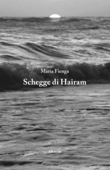 Schegge di Hairam - Maria Fienga |