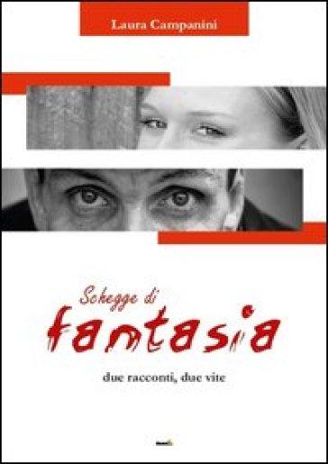 Schegge di fantasia - Laura Campanini |