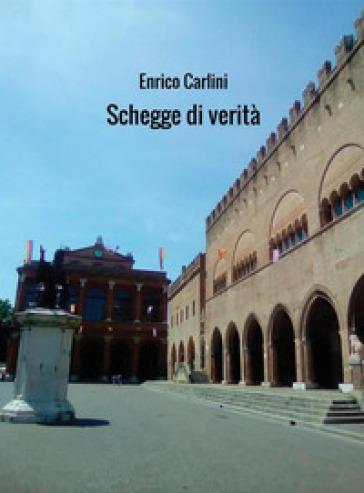 Schegge di verità - Enrico Carlini  