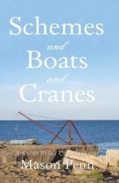 Schemes and Boats and Cranes