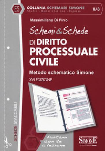 Schemi & schede di diritto processuale civile - Massimiliano Di Pirro |