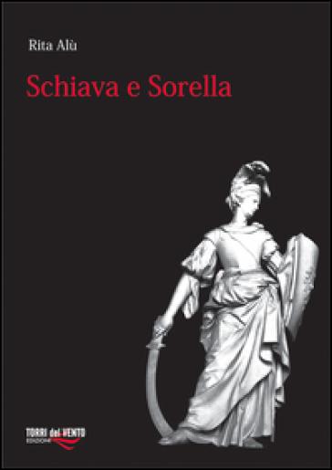 Schiava e sorella - Rita Alù pdf epub
