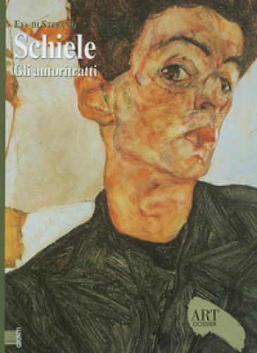 Schiele. Gli autoritratti. Ediz. illustrata - Eva Di Stefano |