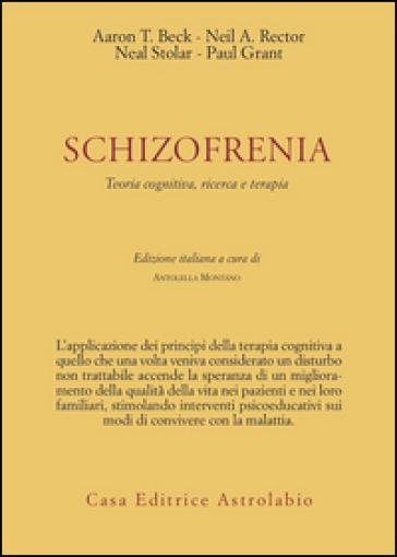 Schizofrenia. Teoria cognitiva, ricerca e terapia - R. Borzì |