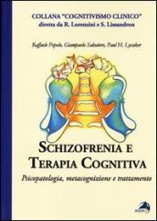 Image of Schizofrenia e terapia cognitiva. Psicopatologia, metacognizione e trattamento