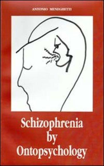 Schizophrenia by ontopsychology - Antonio Meneghetti | Kritjur.org