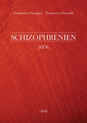Schizophrenien. (Syn) - Gianmarco Scatigna |