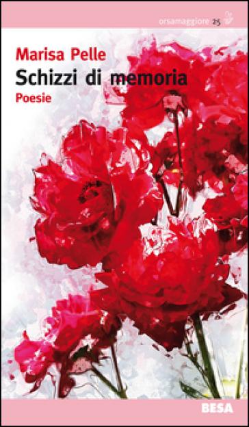 Schizzi di memoria - Marisa Pelle  